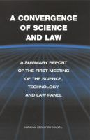 A Convergence of science and law a summary report of the first meeting of the Science, Technology, and Law Panel.