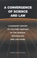 A Convergence of science and law : a summary report of the first meeting of the Science, Technology, and Law Panel.