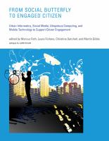 From social butterfly to engaged citizen : urban informatics, social media, ubiquitous computing, and mobile technology to support citizen engagement /