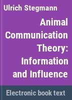 Animal communication theory : information and influence /