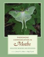 Pheromone communication in moths : evolution, behavior, and application /