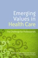 Emerging values in health care : the challenge for professionals /