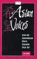 Asian voices : Asian and Asian American health educators speak out /