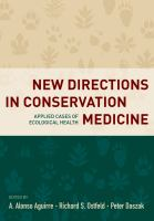 New directions in conservation medicine : applied cases of ecological health /