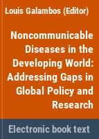 Noncommunicable diseases in the developing world : addressing gaps in global policy and research /