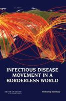 Infectious disease movement in a borderless world : workshop summary /