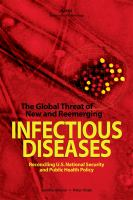 The global threat of new and reemerging infectious diseases : reconciling U.S. national security and public health policy /