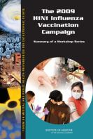 The 2009 H1N1 influenza vaccination campaign : summary of a workshop series /