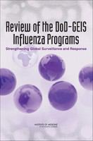 Review of the DoD-GEIS influenza programs : strengthening global surveillance and response /