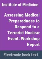 Assessing medical preparedness to respond to a terrorist nuclear event : workshop report /