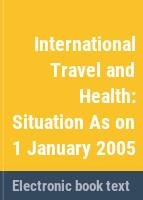 International travel and health : situation as on 1 January 2005.