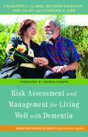 Risk assessment and management for living well with dementia /