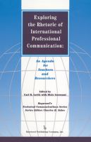 Exploring the rhetoric of international professional communication an agenda for teachers and researchers /