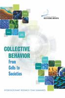 Collective behavior : from cells to societies : interdisciplinary research team summaries : conference, Arnold and Mabel Beckman Center, Irvine, California, November 13-15, 2014 /