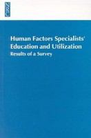 Human factors specialists' education and utilization : results of a survey /