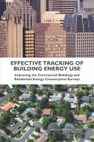 Effective tracking of building energy use improving the Commercial Buildings and Residential Energy Consumption Surveys /