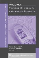 WCDMA : towards IP mobility and mobile internet /