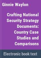 Crafting national security documents : country case studies and comparisons /