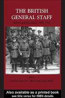 The British General Staff : reform and innovation c. 1890-1939 /