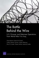 The battle behind the wire : U.S. prisoner and detainee operations from World War II to Iraq /