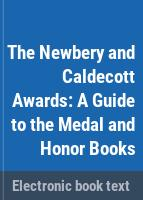 The Newbery and Caldecott awards : a guide to the medal and honor books /