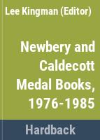 Newbery and Caldecott medal books, 1976-1985 : with acceptance papers, biographies, and related material chiefly from the Horn book magazine /