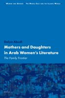 Mothers and daughters in Arab women's literature : the family frontier /