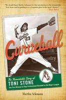 Curveball : the remarkable story of Toni Stone, the first woman to play professional baseball in the Negro League /