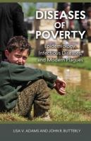 Diseases of poverty : epidemiology, infectious diseases, and modern plagues /