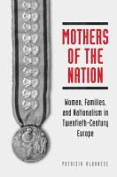 Mothers of the nation : women, families and nationalism in twentieth-century Europe /
