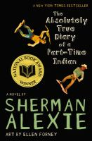 The absolutely true diary of a part-time Indian /