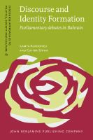 Discourse and identity formation : parliamentary debates in Bahrain /