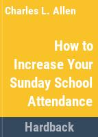 How to increase your Sunday-school attendance /
