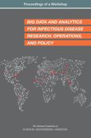 Big data and analytics for infectious disease research, operations, and policy : proceedings of a workshop /