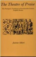 The theatre of praise : the panegyric tradition in seventeenth-century English drama /