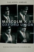 Malcolm X at Oxford Union : racial politics in a global era /