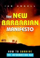 The new barbarian manifesto : how to survive the Information Age /