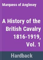 A history of the British cavalry, 1816-1919 /