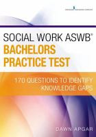 Social work ASWB bachelors practice test : 170 questions to identify knowledge gaps /