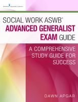 Social Work ASWB® Advanced Generalist Exam Guide : a Comprehensive Study Guide for Success /