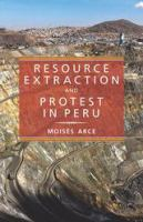 Resource extraction and protest in Peru /