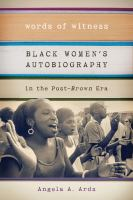 Words of witness : black women's autobiography in the post-Brown era /