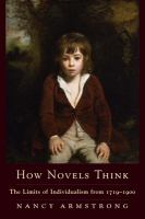 How novels think : the limits of British individualism from 1719-1900 /