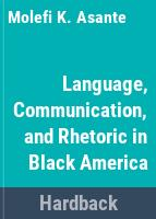 Language, communication, and rhetoric in Black America /
