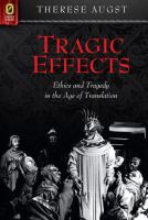 Tragic effects : ethics and tragedy in the age of translation /