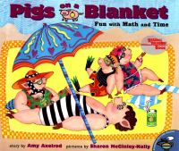 Pigs on a blanket : fun with math and time /