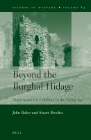 Beyond the Burghal Hidage : Anglo-Saxon civil defence in the Viking age /
