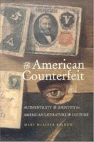 The American counterfeit : authenticity and identity in American literature and culture /