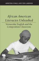 African American literacies unleashed : vernacular English and the composition classroom /