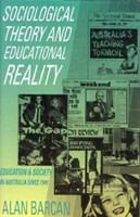 Sociological theory and educational reality : education and society in Australia since 1949 /